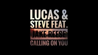 Lucas & Steve - Calling On You video