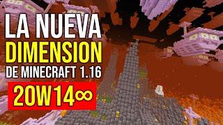 """La """"Nueva"""" Dimensión de Minecraft 1.16"""