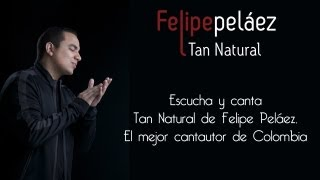 Tan Natural - Felipe Pelaez (Video)