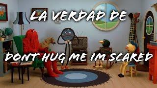 LA VERDAD DE DON'T HUG ME I'M SCARED 2 | ByGudiOn