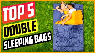 Best Double Sleeping Bags in 2021 Reviews & Buying Guide [ TOP 5 PICKS ]