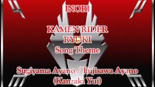 Inori (Prayer) - Kamen Rider Ryuki Theme Song With Lyrics