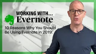 10 Reasons Why You Should Be Using Evernote In 2019