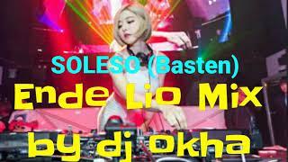 LAGU JOGET ENDE LIO MIX 2019//SOLESO(BASTEN) BY DJ Okha Feat Camanwilin MOF