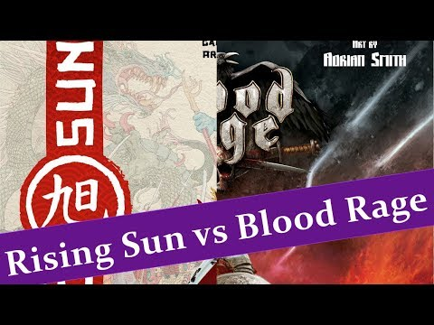 Rising Sun vs Blood Rage