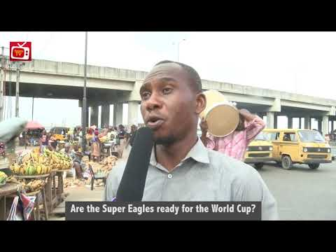 Are The Super Eagles Ready For The World Cup?