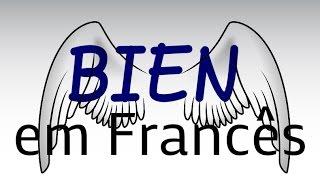 GRAMÁTICA: BIEN em Francês