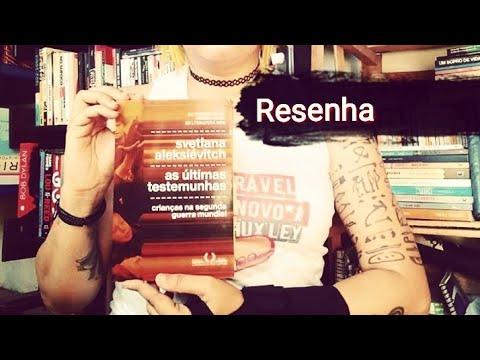Resenha #2 - As últimas testemunhas - Svetlana Aleksiévitch