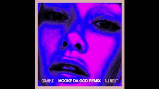Example- 'All Night' (MOOKE DA GOD REMIX)
