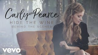 Carly Pearce   Hide The Wine (Behind The Scenes)
