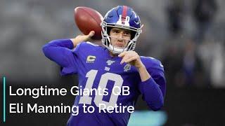 Longtime Giants QB Eli Manning to Retire