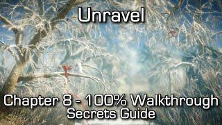 Unravel - Chapter 8 100% Walkthrough - All Secrets & Collectibles / Obsessive Achievement/Trophy