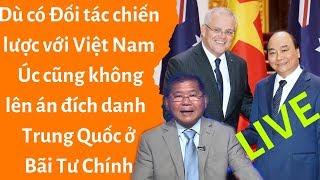 🔴 Dù có Đối tác chiến lược với Việt Nam, Úc cũng không lên án đích danh Trung Quốc ở Bãi Tư Chính