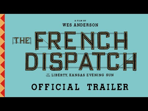 THE FRENCH DISPATCH | Official Trailer | Searchlight Pictures