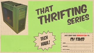 Tech Thrift Haul - Vengeance is Mine - That Thrifting Series Ep. 19