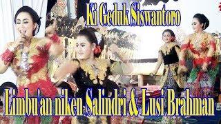 Limbu'an Niken Salindri & Lusi Brahman Ki Geduk Siswantoro