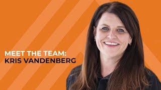 Meet the Team with Kris Vandenberg
