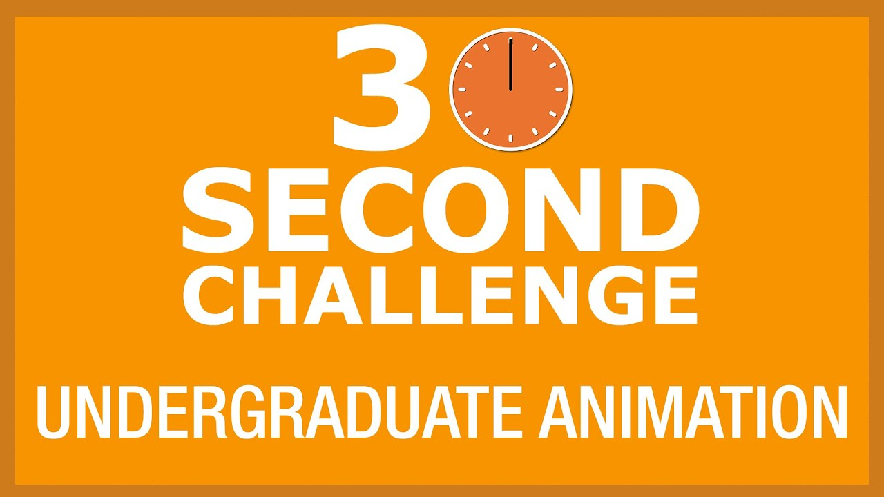 30 Second Challenge - BA/MArt The Art of Animation (Integrated Masters)