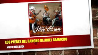 Los Plebes Del Rancho De Ariel Camacho - No Lo Hice Bien + Link de Descarga