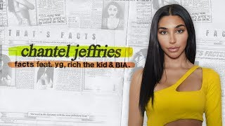 Facts About Facts: The Making Of | Chantel Jeffries Feat. YG, Rich The Kid, And BIA