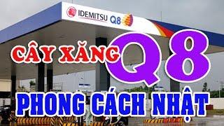 Cây xăng IQ8   Người Nhật kinh doanh minh bạch và văn hóa làm nhiều cây xăng Việt lo mất khách