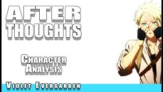 Benedict Blue  - (Violet Evergarden) - After Thoughts | Violet Evergarden: Blue Benedict (CHARACTER ANALYSIS) Part 3