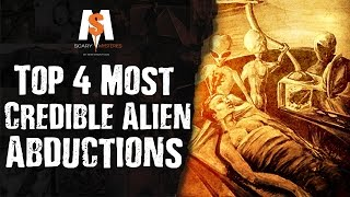 Top 4 Most Credible ALIEN ABDUCTIONS