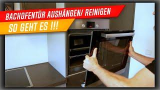 Backofentür ausbauen, reinigen und wieder einbauen! Einfach erklärt vom Küchenkönig!