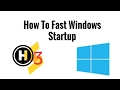 How to Fast Windows Startup !!