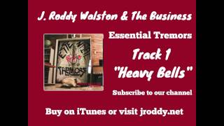 Heavy Bells - Track 1 - Essential Tremors - J  Roddy Walston & The Business
