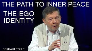 Ego Identity & The Path To Inner Peace – Eckhart Tolle