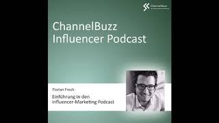 #1 Intro - ChannelBuzz Influencer-Marketing Podcast