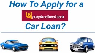 How to Apply for a Punjab National Bank Car Loan Online