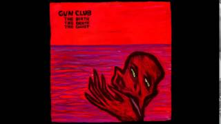 Gun Club - The Birth, The Death, The Ghost (Bootleg, '83)