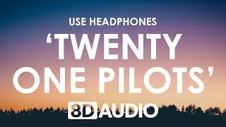 Twenty One Pilots   Morph (8D AUDIO) 🎧