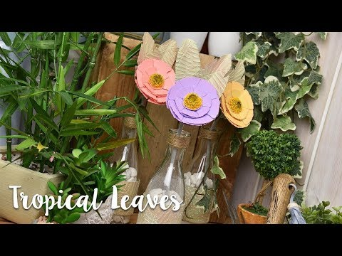 How to Use Tropical Leaves for Home Decor Makes - Sizzix