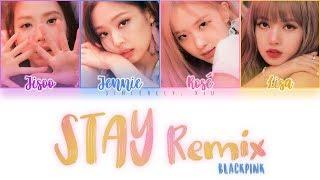BLACKPINK - STAY Remix color coded lyrics 가사 | ENG, HAN, ROM