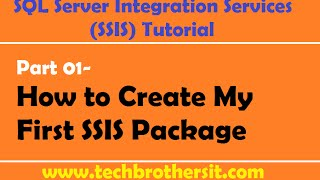 SSIS Tutorial Part 01- How to Create My First SSIS Package