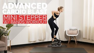 30 Minute Cardio Blast Mini Stepper w/ Bands Workout | Advanced