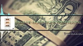 Meek Mill   Make It Work Ft. Wale & Rick Ross (Bass Boosted) [HD]