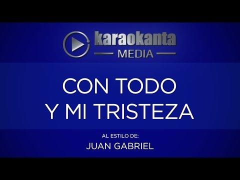 Con todo y mi tristeza Juan Gabriel