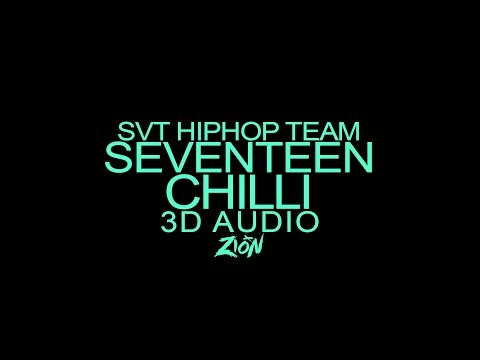 SEVENTEEN(세븐틴)/SVT HIPHOPTEAM - Chilli(칠리) (3D Audio Version)