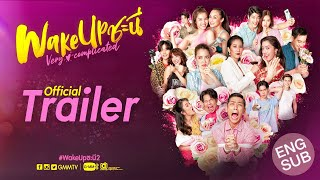[Official Trailer] Wake Up ชะนี Very Complicated