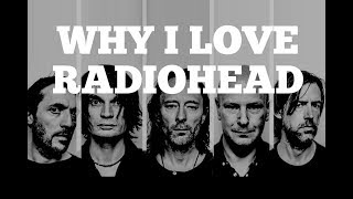 How To Play Radiohead Songs | Why I Love Radiohead