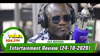 Entertainment Review with Ola Micheal On Peace 104.3 FM (24/10/2020)