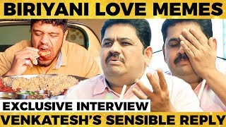 Biriyani is an Unwanted Emotion - Chef Venkatesh Bhat on Crazy Biriyani Memes