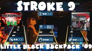 Stroke 9 - Little Black Backpack '09 - Rock Band 4 DLC Expert Full Band (November 1st, 2018)