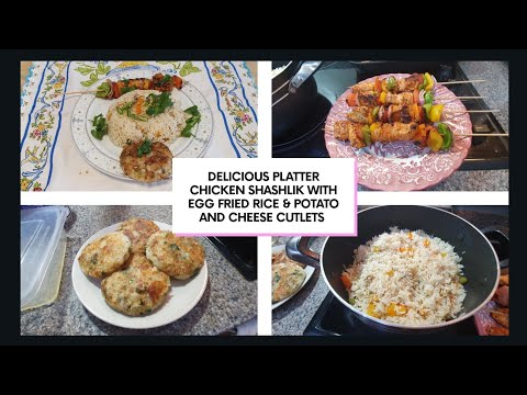DAILY VLOG | SPECIAL PLATTER : CHICKEN SHASHLIK WITH EGG FRIED RICE & POTATO AND CHEESE CUTLETS!