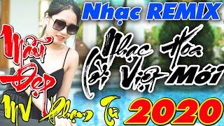 Nhạc Hoa Lời Việt REMIX TỪNG CHO NHAU Ca Khúc Nhạc Trẻ remix 8x 9x 2K RUNG ĐỘNG - LK Nhạc Sống 2020