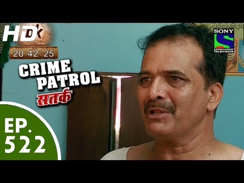 Crime Patrol - क्राइम पेट्रोल सतर्क - Episode 522 - 20th June, 2015